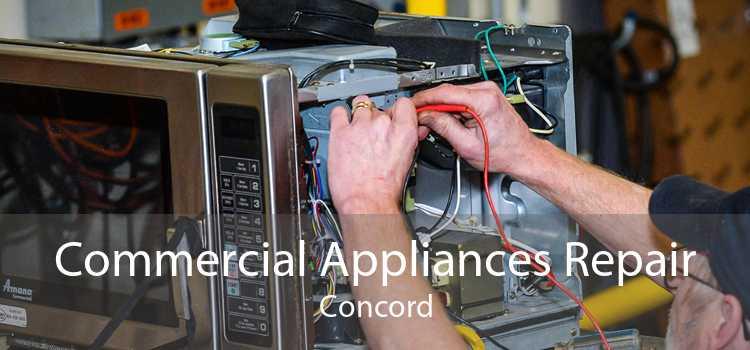 Commercial Appliances Repair Concord