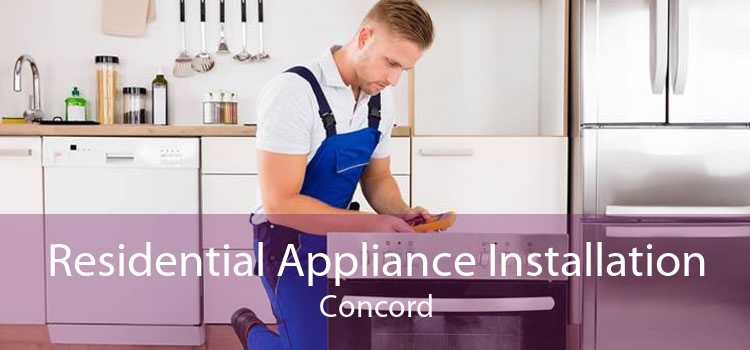 Residential Appliance Installation Concord